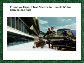 Premium Airport Taxi Service in Howell