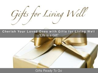 Gifts for Living Well