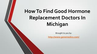 How To Find Good Hormone Replacement Doctors In Michigan