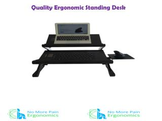 Quality Ergonomic Standing Desk