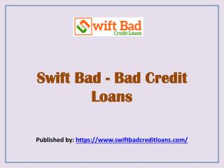 Swift Bad- Bad Credit Loans