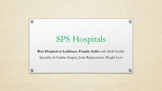 SPS Hospitals Cardiac Surgery, Joint Replacement, Weight Loss Multi Facility Hospital