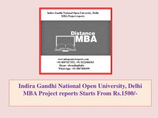 Indira Gandhi National Open University, Delhi MBA Project reports Starts From Rs.1500/-