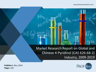 Global and Chinese 4-Pyridinol (CAS 626-64-2)  Market Size, Analysis, Share, Growth, Trends  2009-2019