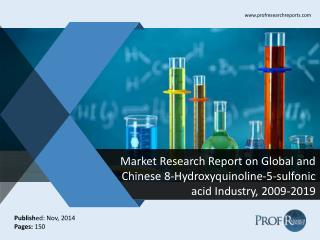 Global and Chinese 8-Hydroxyquinoline-5-sulfonic acid  Market Size, Analysis, Share, Growth, Trends  2009-2019