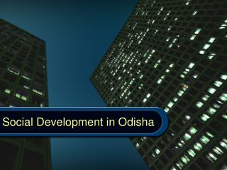 Social Development in Odisha