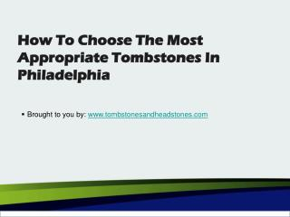 How To Choose The Most Appropriate Tombstones In Philadelphia