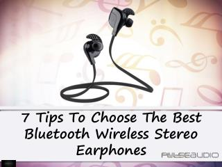 7 tips to choose the best bluetooth wireless stereo earphones