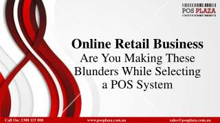 Online Retail Business- Are You Making These Blunders While Selecting a POS System