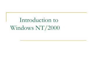 Introduction to  Windows NT/2000