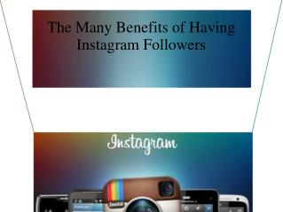 The Many Benefits of Having Instagram Followers