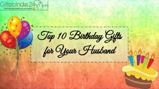 Top 10 Birthday Gifts for Your Husband