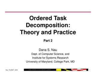 Ordered Task Decomposition: Theory and Practice