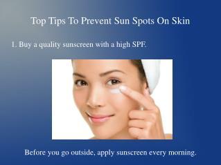 Top Tips To Prevent Sun Spots On Skin