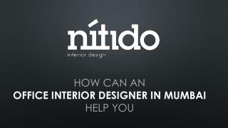 How can an office interior designer in mumbai help you