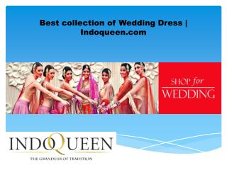 Indian wedding Collection @ Indoqueen.com