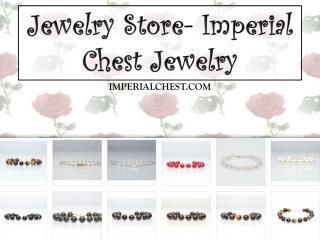 Jewelry Store- Imperial Chest Jewelry
