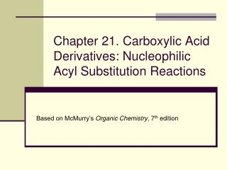 Chapter 21. Carboxylic Acid Derivatives: Nucleophilic Acyl Substitution Reactions