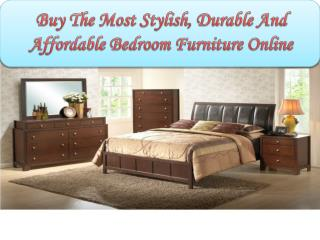 Buy the most stylish, durable and affordable bedroom furniture online