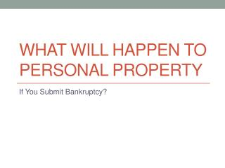 After Filing Bankruptcy What Happens With Personal Property?