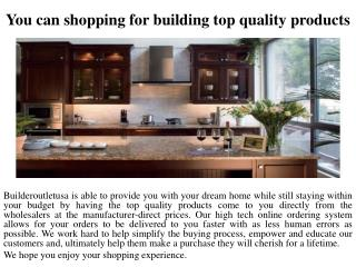 you can shopping for building top quality product