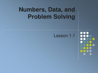 Numbers, Data, and Problem Solving