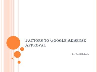 Factors to Google AdSense Approval