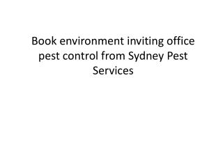 Book environment inviting office pest control from sydney