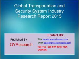 Global Transportation and Security System Market 2015 Industry Study, Trends, Development, Growth, Overview, Insights an