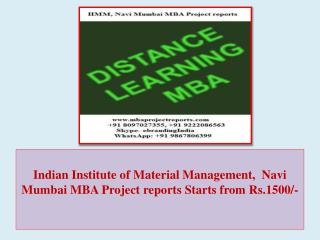Indian Institute of Material Management,  Navi Mumbai MBA Project reports Starts from Rs.1500/-