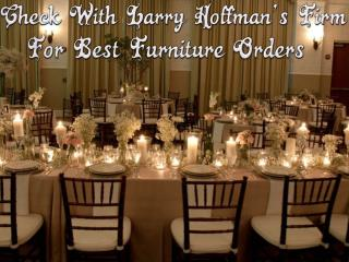 Check With Larry Hoffman's Firm For Best Furniture Orders