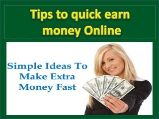 Tips to quick earn money Online
