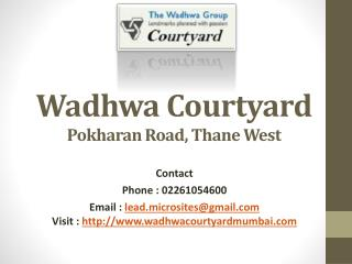 Wadhwa Courtyard - Call @ 02261054600 - By Wadhwa Group at Pokhran Road Thane Mumbai - Review, Price, User opinion, Floo