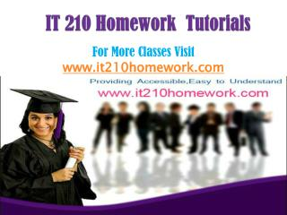 IT 210 Homework Tutorials/it210homeworkdotcom