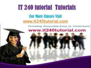 IT 240 Tutorial Tutorials/it240tutorialdotcom