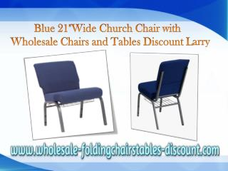 Blue 21Wide Church Chair with wholesale chairs and tables discount larry