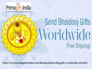 Avail Free Shipping delivery of Bhai Dooj Gifts Worldwide at Primogiftsindia!