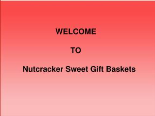Nutcracker Sweet Gift Baskets Toronto