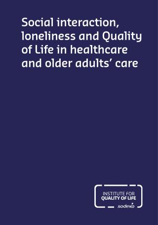 Social Interaction, Loneliness, Quality of Life in Healthcare and Older Adult Care