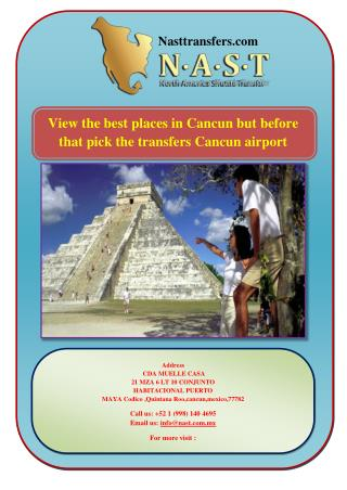 View the vest place in Cancun but before that pick the transfers Cancun airport