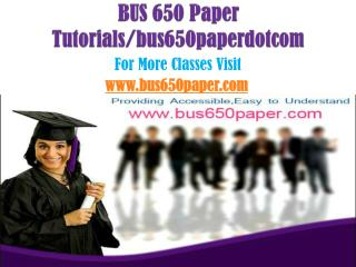 BUS 650 Paper Tutorials/bus650paperdotcom
