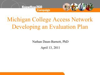 Michigan College Access Network Developing an Evaluation Plan