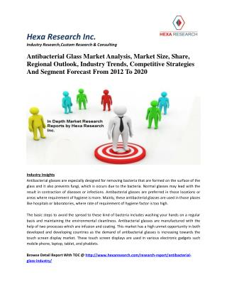 Antibacterial Glass Market Analysis, Market Size, Share, Regional Outlook, Industry Trends, Competitive Strategies And S