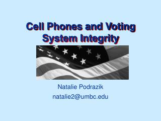 Cell Phones and Voting System Integrity