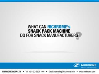 What can Nichrome's Snack Pack Machine do for Snack Manufacturers?