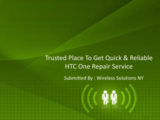 Trusted Place To Get Quick & Reliable HTC One Repair Service