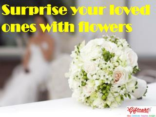 Surprise your loved ones with flowers | Giftcart