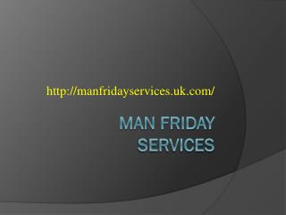 Man Friday Cleaning Services in UK