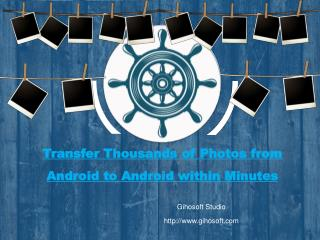 How to Transfer Massive Photos from Android to Android all at once