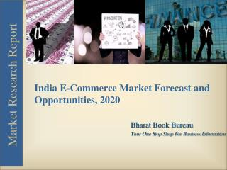 India E-Commerce Market Forecast and Opportunities, 2020